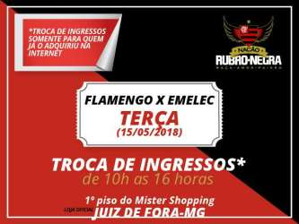 Loja Nação Rubro-Negra JF troca ingressos de Flamengo x Emelec na terça. Veja como será