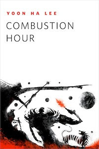 Combustion Hour Yoon Ha Lee Jeffrey Alan Love