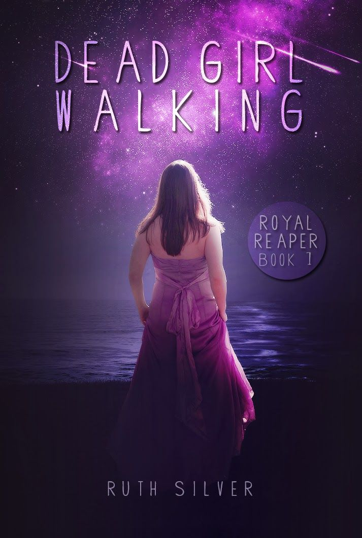 Dead Girl Walking (Royal Reaper #1) by Ruth Silver
