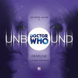 Doctor Who Big Finish, Deadline