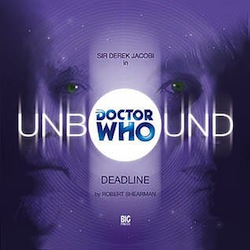 Doctor Who Big Finish, Deadline