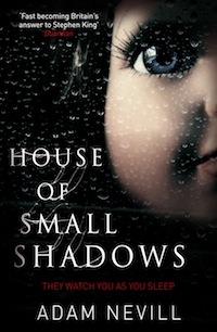 House of Small Shadows Adam Nevill