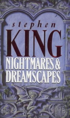 Stephen King Nightmares and Dreamscapes