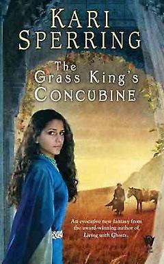 Kari Sperring The Grass King's Concubine