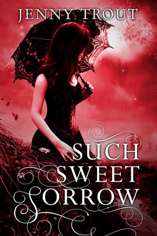 Such Sweet Sorrow by Jenny Trout