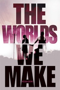 The Worlds We Make (Fallen World #3) by Megan Crewe