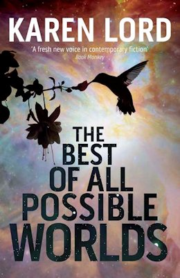 Tragic, Yet True: The Best of All Possible Worlds by Karen Lord