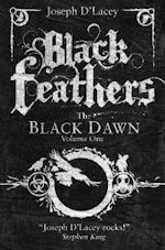 British Genre Fiction Focus Black Feathers Black Dawn Joseph D'Lacey