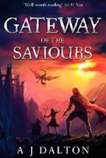 British Genre Fiction Focus Gateway of the Saviours Chronicles of a Cosmic Warlord #2 A.J. Dalton