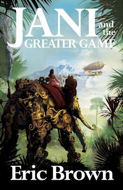Eric Brown Jani and the Greater Game
