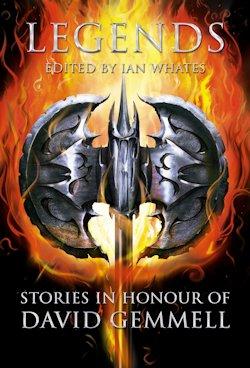 Legends Ian Whates David Gemmell