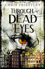 British Genre Fiction Focus Chris Priestley Through Dead Eyes