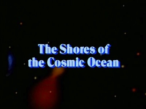 "Exploring Carl Sagan's Cosmos: Episode 1, ""The Shores of the"