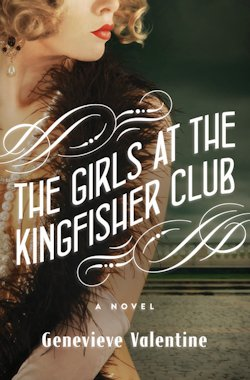 The Girls at the Kingfisher Club Genevieve Valentine