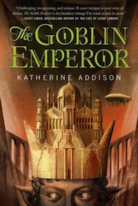 The Goblin Emperor Katherine Addison Sarah Monette