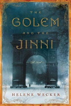 Helene Wecker The Golem and the Jinni US Cover