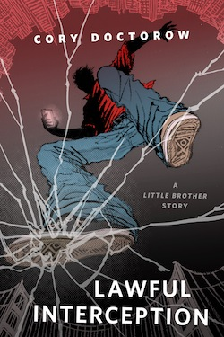 Lawful Interception Cory Doctorow Little Brother Homeland Yuko Shimizu Patrick Nielsen Hayden