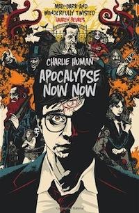 Apocalypse Now Now Charlie Human
