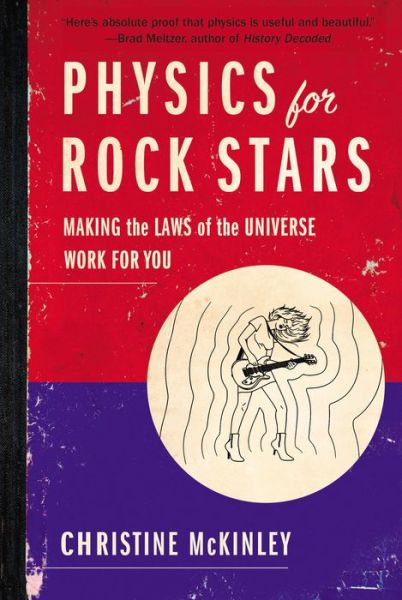 Physics for Rock Stars Christine McKinley