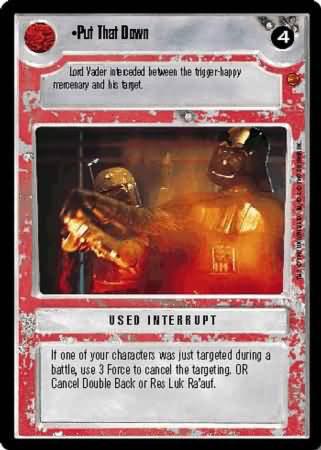 Star Wars used interrupt Put That Down card
