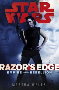 Star Wars Razor's Edge Empire and Rebellion Martha Wells