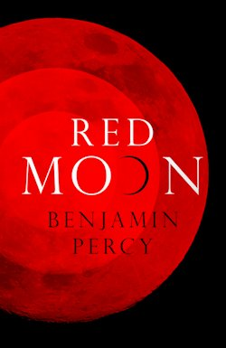 Review Red Moon Benjamin Percy