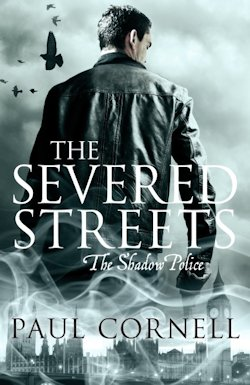 The Severed Streed Shadow Police Paul Cornell