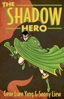 The Shadow Hero Gene Luen Yang Sonny Liew