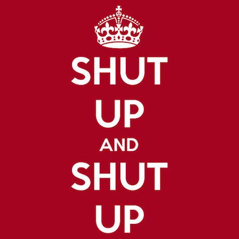 Shut Up and Shut Up