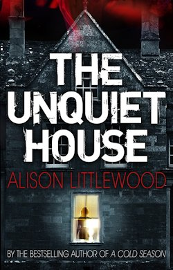 The Unquiet House Alison Littlewood