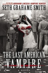 The Last American Vampire by Seth Grahame-Smith
