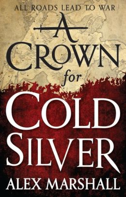A Crown for Cold Silver Alex Marshall