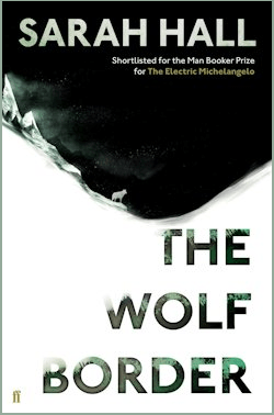 Sarah Hall The Wolf Border UK Cover