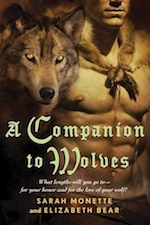 A Companion to Wolves by Sarah Monette and Elizabeth Bear