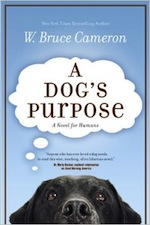 A Dog's Purpose by W. Bruce Cameron