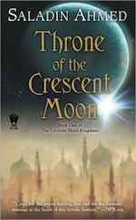 Throne of the Crescent Moon Saladin Ahmed fantasy tourism