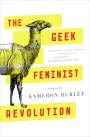 The Geek Feminist Revolution Kameron Hurley sweepstakes