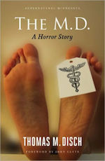 The M.D.: A Horror Story by Thomas Disch