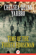 The Time of the Fourth Horseman by Chelsea Quinn Yarbro