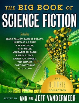 Sprawling with stories the big book of science fiction edited by sprawling with stories the big book of science fiction edited by ann and jeff vandermeer tor fandeluxe Images