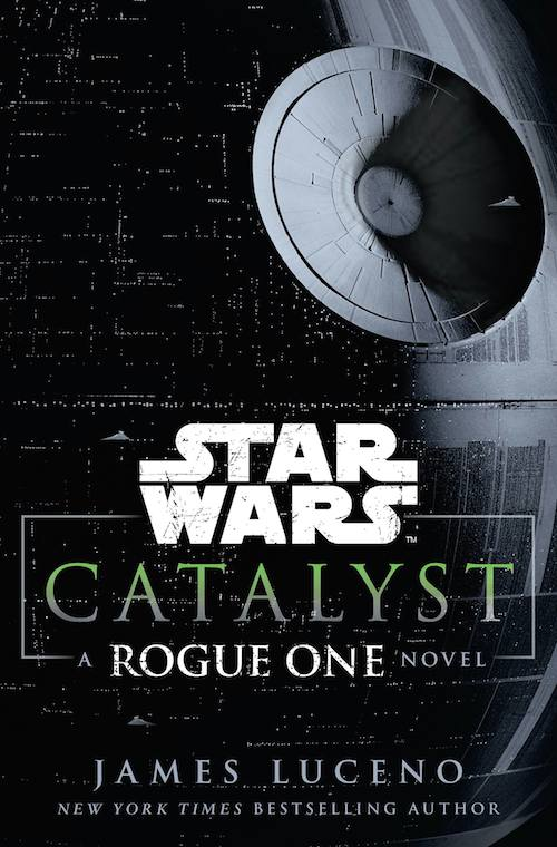 Star Wars Catalyst, Rogue One Novel, James Luceno