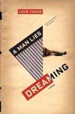 A Man Lies Dreaming by Lavie Tidhar