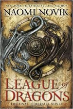 League of Dragon by Naomi Novik