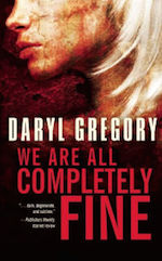 We Are All Completely Fine adaptation Daryl Gregory