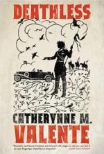 Deathless by Catherynne Valente