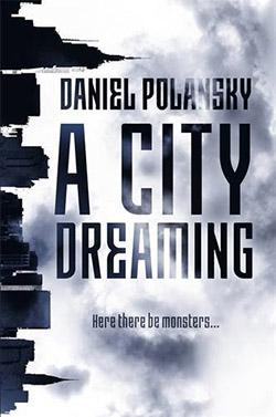 A-City-Dreaming-by-Daniel-Polansky-UK