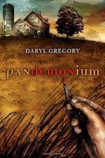 Pandemonium by Daryl Gregory