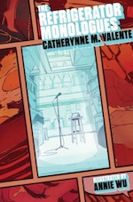 The Refrigerator Monologues by Catherynne M. Valente