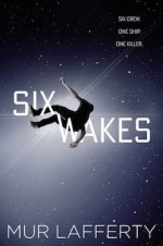 Six Wakes Mur Lafferty
