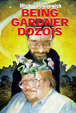 Being Gardner Dozois Michael Swanwick